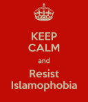 keep-calm-and-resist-islamophobia